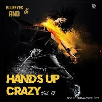 Hands Up Crazy vol 18 [2019] Mixed by DJane BlueEyes & AND