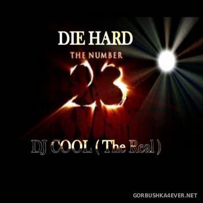 DJ Cool - Die Hard vol 23 [2017]