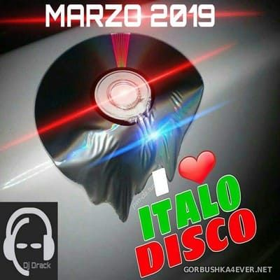 DJ Drack - I Love Italo Disco Marzo Mix 2019