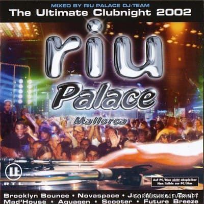 Riu Palace Mallorca - The Ultimate Clubnight 2002 [2002] / 2xCD / Mixed by DJ Sito & Oscar de la Fuente