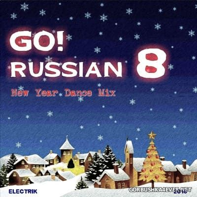Go! Russian 8 (New Year Dance Mix) [2016] by Electrik
