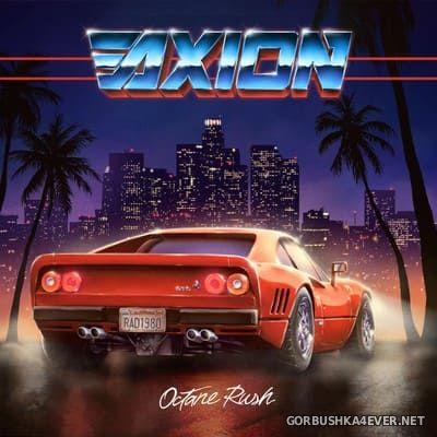 Axion - Octane Rush [2019]