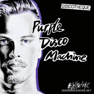 Purple Disco Machine - Glitterbox Discotheque [2019]