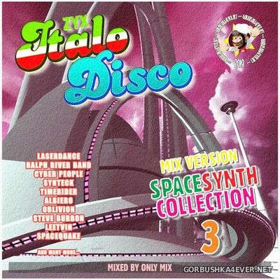 ZYX Italo Disco SpaceSynth Collection 3 [2019] Mix DemoVersion by Only Mix