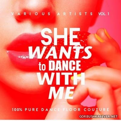 She Wants To Dance With Me vol 1 [2019]