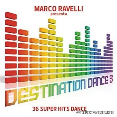 Marco Ravelli presenta Destination Dance vol 3 [2015]