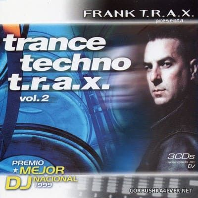 [Tempo Music] Trance Techno T.R.A.X. vol 2 [2000] / 3xCD / Mixed by Frank T.R.A.X