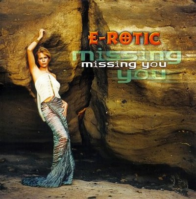 E-Rotic - Missing You [2000]