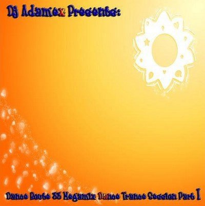 DJ Adamex - Dance Route 33 Megamix [Dance To Trance Mix] Part I