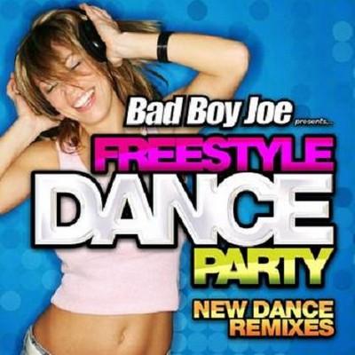 Bad Boy Joe presents Freestyle Dance Party [2010]