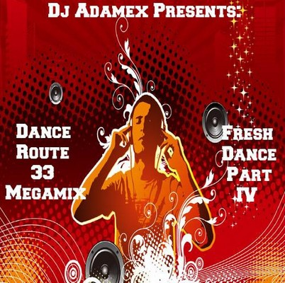DJ Adamex - Dance Route 33 Megamix [Fresh Dance Mix IV] [2011]