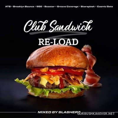 Club Sandwich Re-Load [2019] Mixed by Slasherz