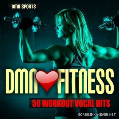 DMN Loves Fitness - 50 Workout Vocal Hits [2018]