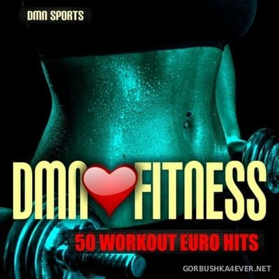 DMN Loves Fitness - 50 Workout Euro Hits [2018]