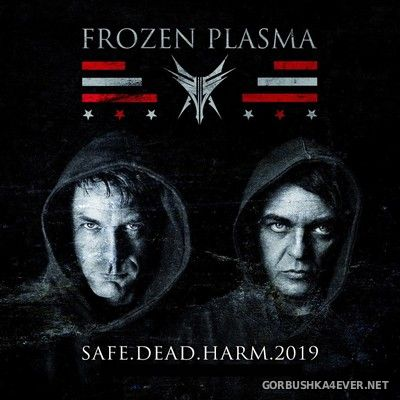 Frozen Plasma - Safe.Dead.Harm [2019]
