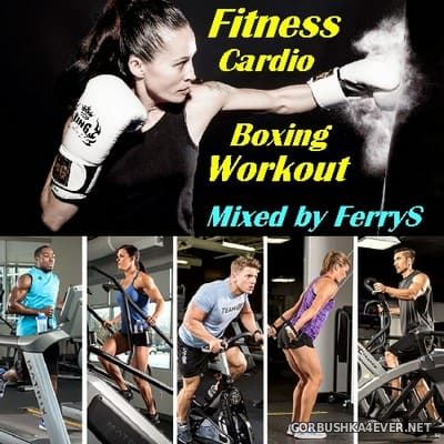 Fitness / Cardio / Boxing Workout Mix [2019] Mixed by FerryS - 4 May