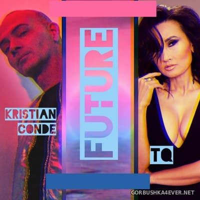 Kristian Conde Feat TQ - Future [2019]