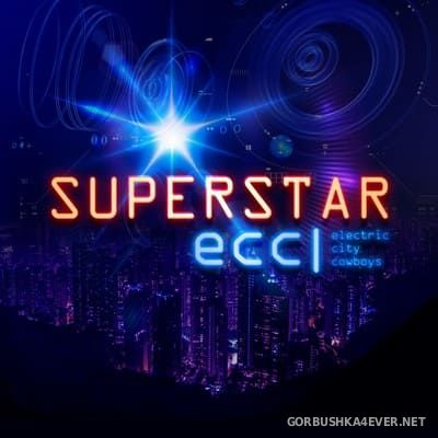 Electric City Cowboys - Superstar [2019]