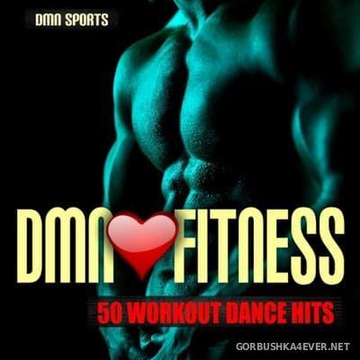 DMN Loves Fitness - 50 Workout Dance Hits [2018]