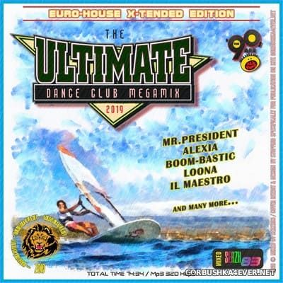 The Ultimate Dance Club Megamix VIII [2019] Euro-House X-Tended Edition