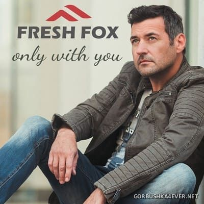 Fresh Fox - Only With You [2019]