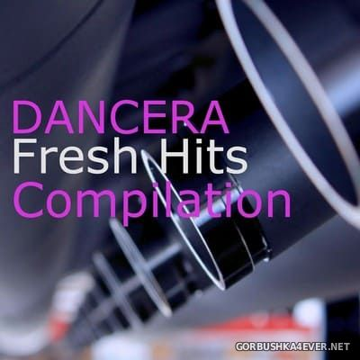 Dancera - Fresh Hits Compilation [2019]