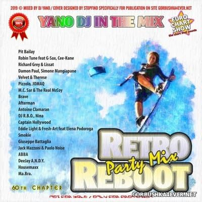 DJ Yano - Retro Reboot Party Mix 60 [2019]