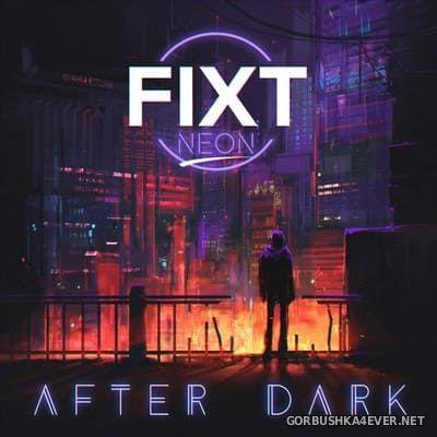 FiXT Neon presents After Dark [2019]