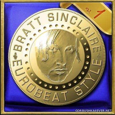 Bratt Sinclaire - Eurobeat Style vol 1 [2019]