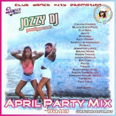 Jozzy DJ - April Party Mix 2019
