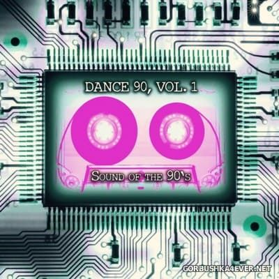 Dance 90 vol 1 (Sound Of The 90's) [2019]