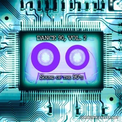 Dance 90 vol 2 (Sound Of The 90's) [2019]