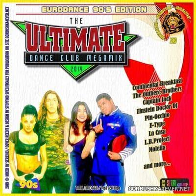The Ultimate Dance Club Megamix X [2019] Eurodance 90's Edition