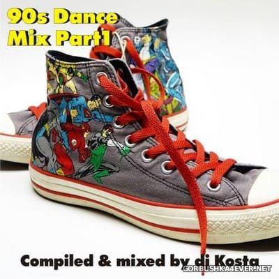 DJ Kosta - 90's Dance Mix (Part 1) [2019]