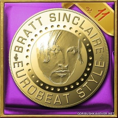 Bratt Sinclaire - Eurobeat Style vol 11 [2019]