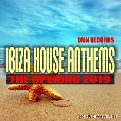 DMN Records presents Ibiza House Anthems - The Opening 2019