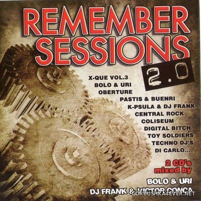 [Bit Music] Remember Sessions 2.0 [2008] / 2xCD / Mixed by Bolo & Uri, DJ Frank & Victor Conca