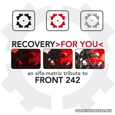 Alfa Matrix Recovery For You (Tribute To Front 242) [2016] / 2xCD