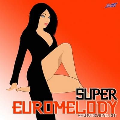 [HiNRG Attack] Super Euromelody [2009]
