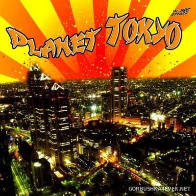 [HiNRG Attack] Planet Tokyo [2009]