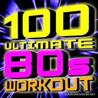 [The Workout Heroes] 100 Ultimate 80s Workout [2011]