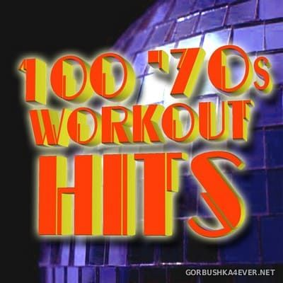 [The Workout Heroes] 100 Workout Hits 70s [2010]