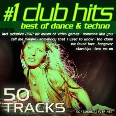 #1 Club Hits 2012 (Best Of Dance & Techno) [2012]