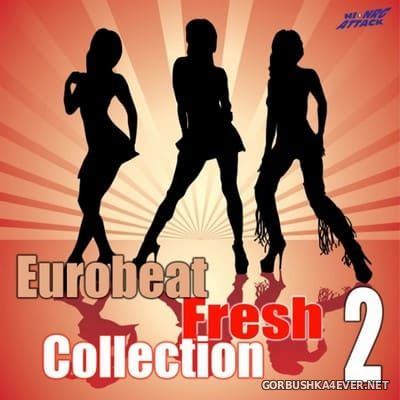 [HiNRG Attack] Eurobeat Fresh Collection Vol 2 [2010]