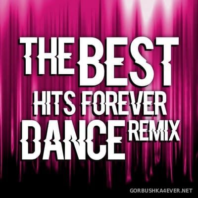 The Best Hits Forever Dance Remix [2015]