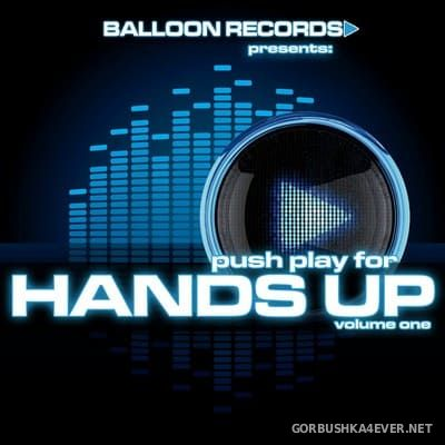[Balloon Records] Push Play For Hands Up vol 1 [2011]