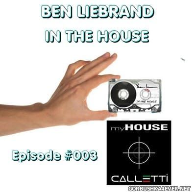 Ben Liebrand - Radio Calletti In The House - Episode 3 [2019]