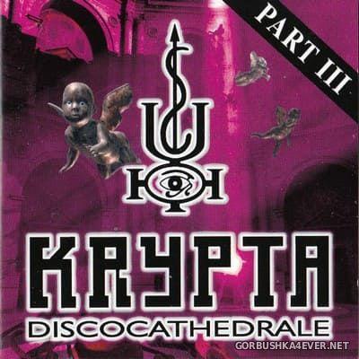 [Balloon Records] Krypta Discocathedrale - Part III [1997]