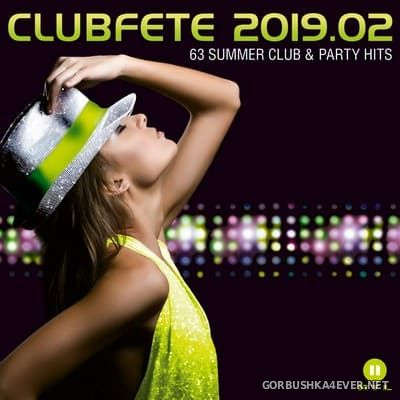 Clubfete 2019.2 (63 Summer Club & Party Hits) [2019] / 3xCD