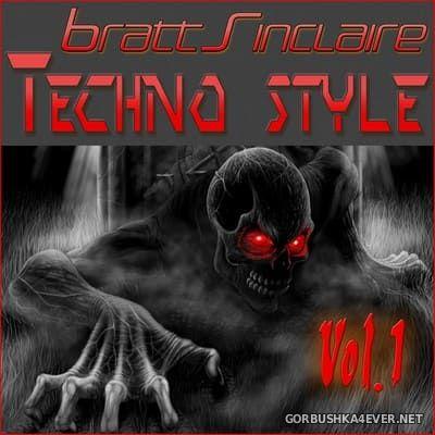 Bratt Sinclaire - Techno Style vol 1 [2019]